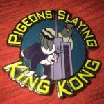 Pigeons Slaying King Kong