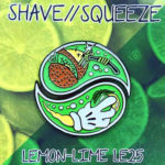 Shave//Squeeze