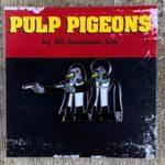 Pulp Pigeons